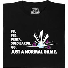 Just a Normal Game T-Shirt