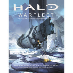 Halo Warfleet - An illustrated Guide to the Spacecraft of Halo