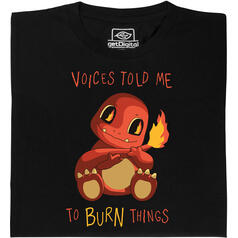 Voices Told me to Burn Things T-Shirt