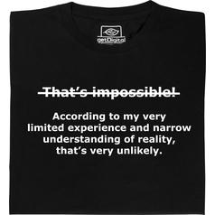 That is impossible T-Shirt